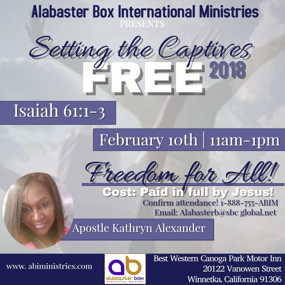 Alabaster Box International Ministries Presents - Setting The Captives Free 2018